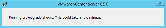VMware vCenter server 6.5 running pre-upgrade checks