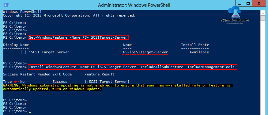 1 Powershell microsoft windows server 2012 R2, iSCSI target server installation, get-WindowsFeature, FS-iSCSITarget-Server, Install-WindowsFeature, include all sub features and management tools success failed, and true, restart no exit code success