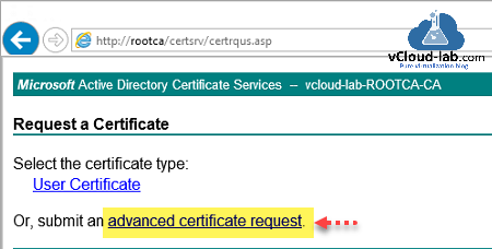 replace esxi default certificate with ca certificate certsrv rootca subordinate ca request Certificate Microsoft Active Directory Certificate Services user certificate submit advanced certificate request.png